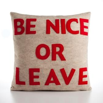 Be Nice of Leave pillow from Alexandra Ferguson